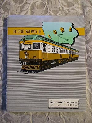 Electric Railways of Iowa, Trolley Sparks, Bulletin 100, 1956