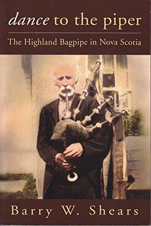 Dance to the Piper. The Highland Bagpipe in Nova Scotia [SIGNED, 1st Edition, with CD in Back Poc...