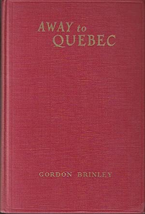 Away to Quebec, A Gay Journey to the Province [SIGNED, 1st Edition]