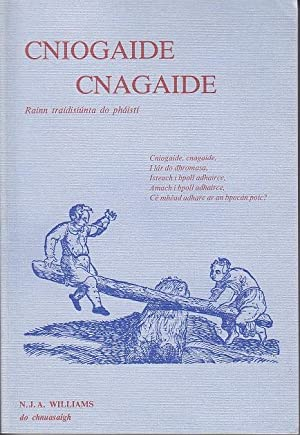 Cniogaide Cnagaide Rainn Traidisiunta Do Phaisti [Traditional Irish Language Rhymes]