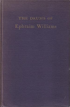 The Drums of Ephraim Williams, A Brief [PRESENTATION COPY FROM THE AUTHOR]