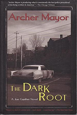 The Dark Root. A Joe Gunther Novel [SIGNED, FIRST EDITION]