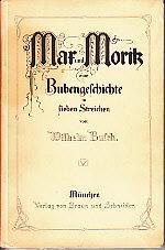 Mar Und Morik Eine Bubengeschichte in Sieben: Busch, Wilhelm