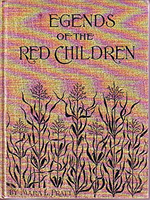 Legends of the Red Children: Pratt, Mara L.