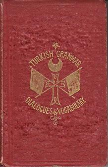 A Practical Grammar of the Turkish Language with Dialogues and Vocabulary