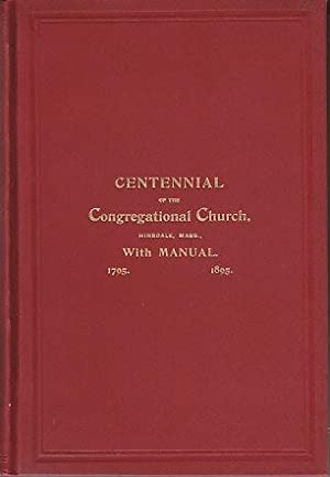 Commemoration of the Centennial of the Congregational Church, Hinsdale, Mass., Organized December ...