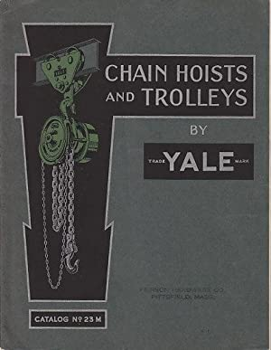 YALE Catalog # 23 M - Materials Handling Equipment for Chain Hoists, Trolleys, Electric Hoists, ...