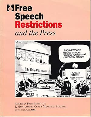 Free Speech Restrictions and the Press - J. Montgomery Curtis Memorial Seminar September 8, 9, 10...