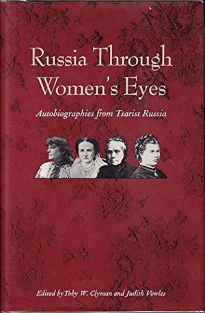 Russia Through Women's Eyes - Autobiographies from Tsarist Russia