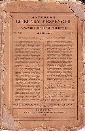 Southern Literary Messenger Vol. VIII April 1842, No. IV: White, T.W. [Editor & Proprietor]