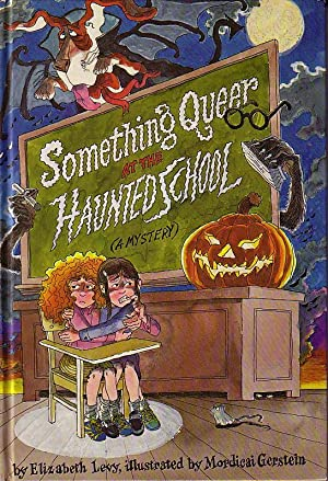 Something Queer at the Haunted School: Levy, Elizabeth