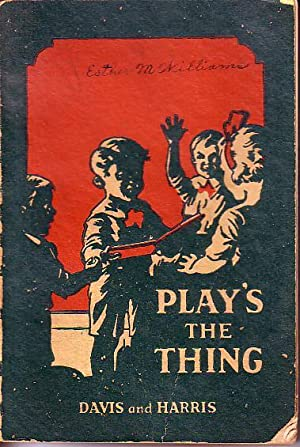 Play's the Thing A Manual of Drill Games: Davis, Mary & Harris, Annie E.