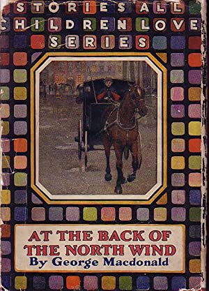 At the Back of the North Wind [Stories All Children Love Series]: MacDonald, George