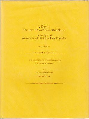 A Key to Fredric Brown's Wonderland - A Study and An Annotated Bibliographical Checklist: ...