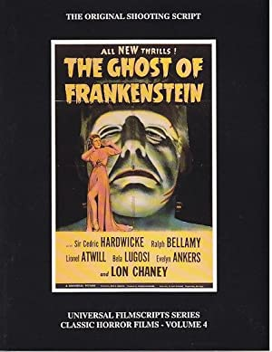 MagicImage Filmbooks Presents The Ghost of Frankenstein [The Original Shooting Script]: Riley, ...