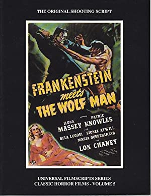 MagicImage Filmbooks Presents Frankenstein Meets the Wolf Man [The Original Shooting Script]: Riley...