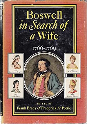 Boswell In Search of a Wife 1766-1769: Brady, Frank / Pottle, Frederick A. [edited by]