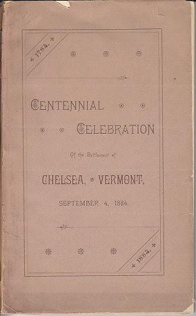 Chelsea Centennial. Proceedings of the Centennial Celebration of the One Hundredth Anniversary of ...