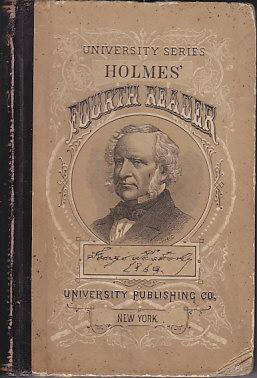 Holmes' Fourth Reader: With an Elocutionary Introduction - University Series: Holmes, George F...
