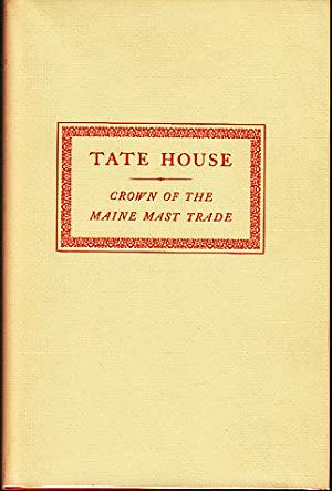 Tate House - Crown of the Maine Mast Trade