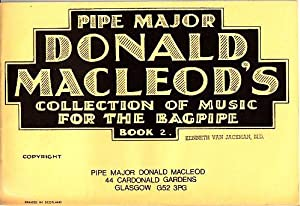 Pipe Major Donald Macleod's Collection of Music for the Bagpipe - Book 2: MacLeod, Donald