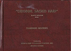 Original Sacred Harp - Denson Revision 1844 - 1971 Edition. The Best Collection of Sacred Songs, ...