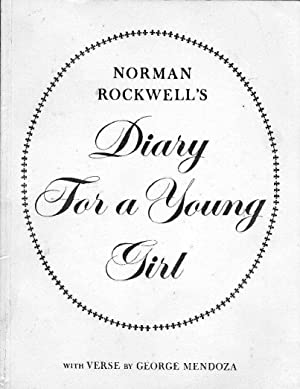 NORMAN ROCKWELL'S DIARY FOR A YOUNG GIRL: Rockwell, Norman & Mendoza, George