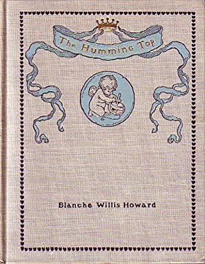 The Humming Top or Debit and Credit in the Next World: Howard, Blanche Willis [translated by]