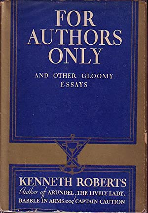 For Authors Only and Other Gloomy Essays - SIGNED: Roberts, Kenneth