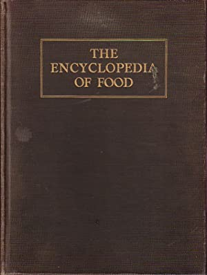 The Encyclopedia of Food - The Stories of the Foods By Which We Live, How and Where They Grow and ...