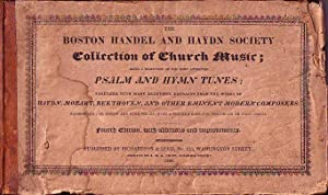 The Boston Handel and Haydn Society Collection of Church Music; Being a Selection of the Most ...
