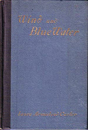 Wind and Blue Water: Carter, Laura Armistead