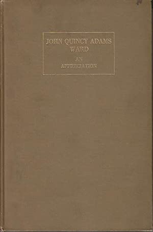 John Quincy Adams Ward: Adams, Adeline / Written For the National Sculpture Society By
