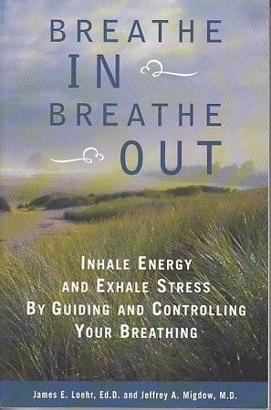 Breath In Breath Out - Inhale Energy and Exhale Stress By Guiding and Controlling Your Breathing: ...