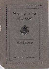 First Aid to the Wounded - Prepared at Fort Monroe, Virginia For Instruction Purposes