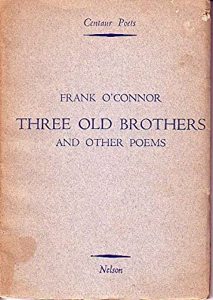 Three Old Brothers and Other Poems: O'Connor, Frank
