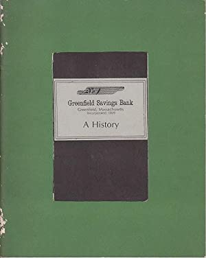 Greenfield Savings Bank - Greenfield, Massachusetts, Incorporated 1869 - A History