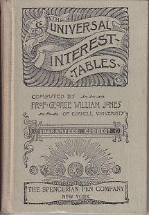 The Universal Interest Tables At 4, 5, 6, 7, 8, and 10 per Cent - Guaranteed Correct