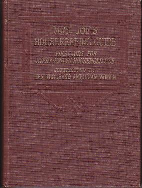 Mrs. Joe's Housekeeping Guide - First Aids For Every Known Household Use: Chapple, Joe ...