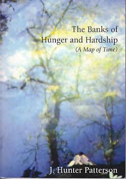 The Banks of Hunger and Hardship (A Map of Time) - Advance Uncorrected Proof: Patterson, J. Hunter