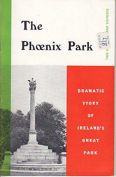 The Phoenix Park - Dramatic Story of Ireland's Great Park: MacGowan, Kenneth