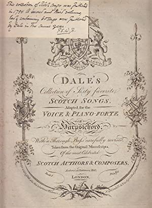 Dale's Collection of Sixty Favorite Scotch Songs, Adapted for the Voice & Piano-Forte or Harpsich...
