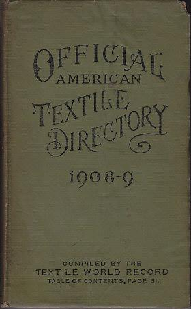 The Official American Textile Directory Containing Reports of All the Textile Manufacturing ...