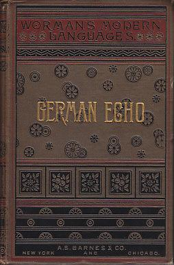 Deutsches Echo - The German Echo: Or, Dialogues to Teach German Conversation. With An Adequate Vo...