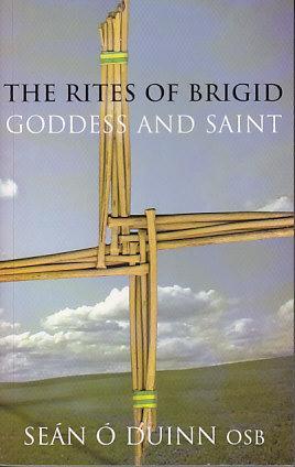The Rites of Brigid, Goddess and Saint: Duinn, Sean O