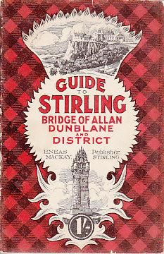 Mackay's Guide to Stirling, Bridge of Allen and Neighbourhood, with Maps and Illustrations