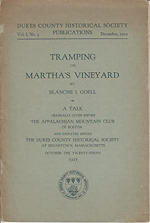 Tramping on Martha's Vineyard. Dukes County Historical Society Publications, Vol. I, No. 3. ...
