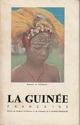 La Guinee Francaise - Supplement a A. O. F.