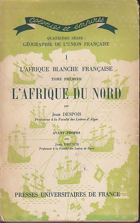 Colonies et Empires, Quatrieme Serie: Geographie De L'Union Francaise. 1 - L'Afrique ...