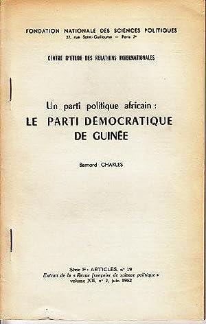 Un Parti Politique Africain: Le Parti Democratique De Guinee - Fondation Nationale Des Sciences ...